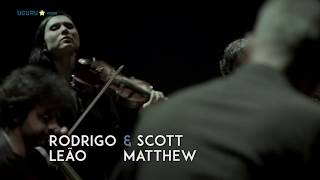 Rodrigo Leão & Scott Matthew - Life Is Long Tour