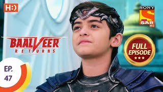 Baalveer Returns   Ep 47   Full Episode   13th November, 2019