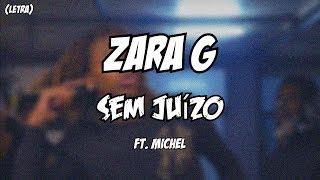 Zara G - Sem Juízo ft. Michel (Letra)