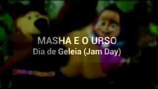 Masha e o Urso - Dia de Geleia (LETRA)