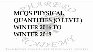 PHARERO ACADEMY: MCQS OF PHYSICAL QUANTITIES ,SI UNITS, MEASUREMENT O LEVEL PHYSICS