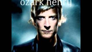 ozark henry - this one's for you