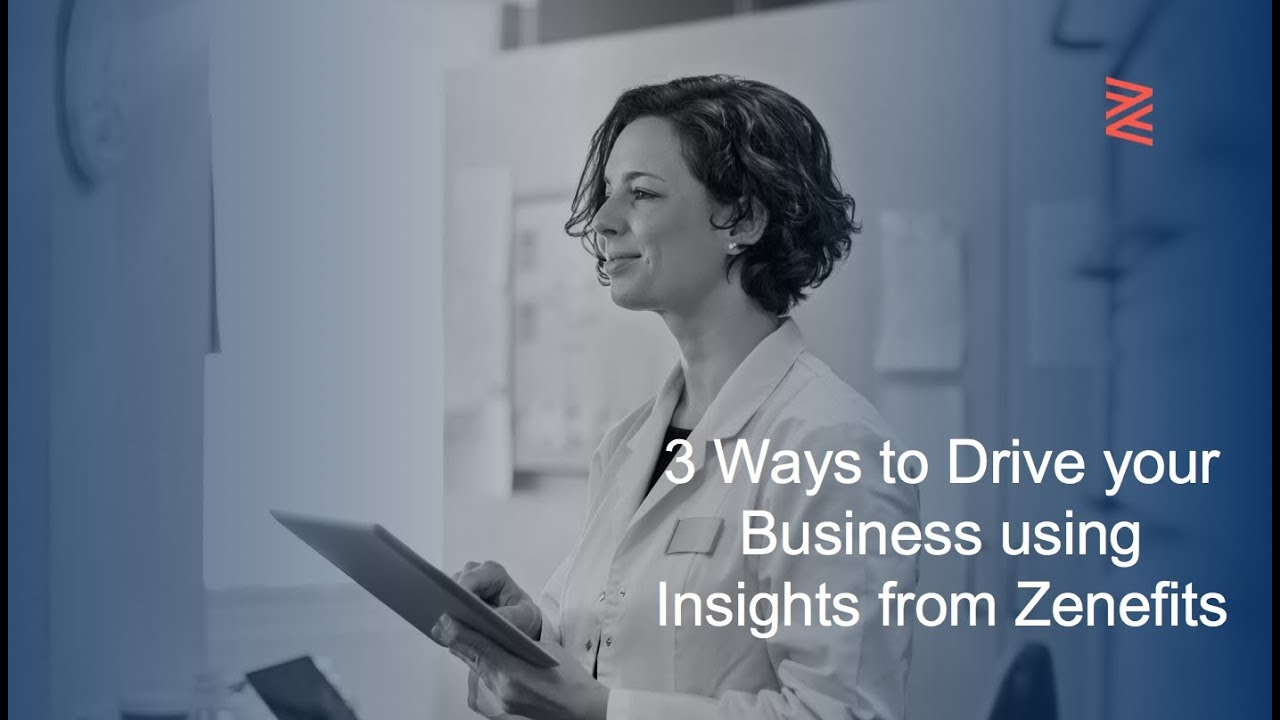3 Ways to Drive Your Business Using Insights from Zenefits