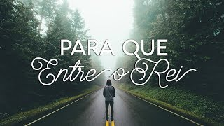 Para Que Entre o Rei - MORADA (Lyric Video)