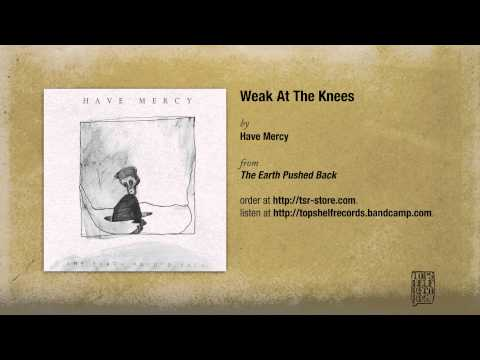 have-mercy-weak-at-the-knees-topshelf-records