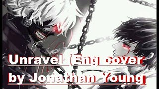 Nightcore - Unravel (Eng Cover By Jonathan Young)