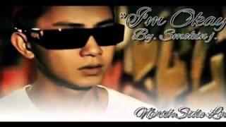 I'm Okay - Smokin j (NorthSide L.O.V .E. ) Beat by. KidDjoril