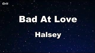 Bad At Love - Halsey Karaoke 【No Guide Melody】 Instrumental
