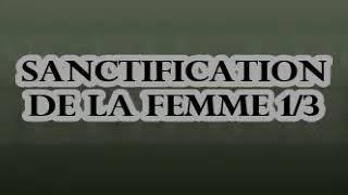 Sanctification de la Femme 1