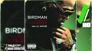 Bass Boost - Birdman Always Strapped (Feat. Lil Wayne)