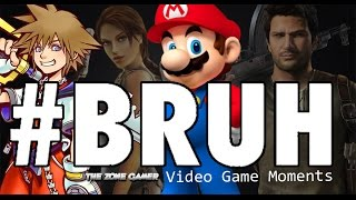 Bruh Video Game Moments Compilation