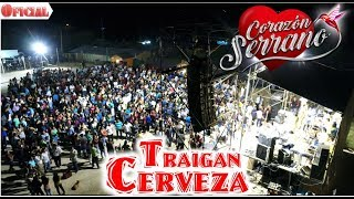 Traigan Cerveza - Corazón Serrano [ Video Oficial 2018 ] Navarro Produccionesᴴᴰ ✓
