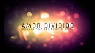 Bheaven Feat. Boy Teddy & Bruna - Amor Dividido (Official Audio)