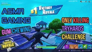 ASMR Gaming | Fortnite Only Killing Tryhards Challenge Gum Chewing 🎮Controller Sounds + Whispering😴💤
