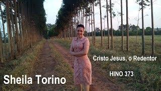 Sheila Torino, Hino 373, Cristo Jesus, o Redentor. HINOS CCB