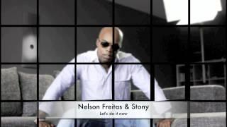 Nelson Freitas & Stony - Let's do it now (TEASER 2012)