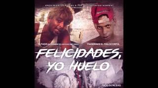 N-facis FT Mandrake El Malocorita - Felicidades y Yo Huelo