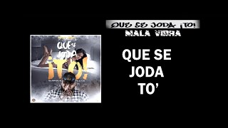 Mr. Mala Vibra - Que Se Joda To (Video liryc)-(Prod. Bermudas Inc. y Mr. Do It All)