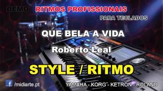 ♫ Ritmo / Style  - QUE BELA A VIDA - Roberto Leal