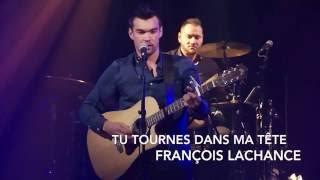 François Lachance - Tu tournes dans ma tête (Lancement de l'album Histoires Vraies)