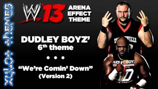 "WWE '13 Arena Effect Theme - The Dudley Boyz' 6th WWE theme, ""We're Comin' Down"" (Version 2)"