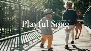 Playful Song - Children's Music [No Copyright & Royalty Free]