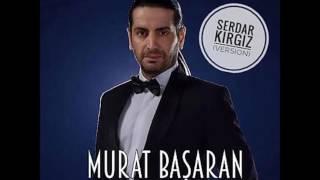 Murat Basaran - Ya Ya Ya (Serdar KIRGIZ Version)