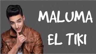 Maluma - El tiki ♡ Letra
