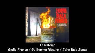John Bala Jones - O sistema