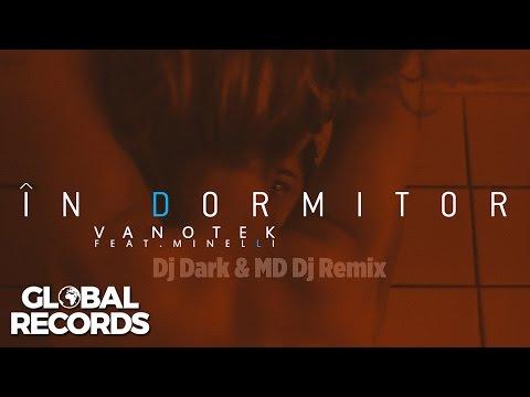 Vanotek feat.Minelli - In Dormitor | Dj Dark & MD Dj Remix