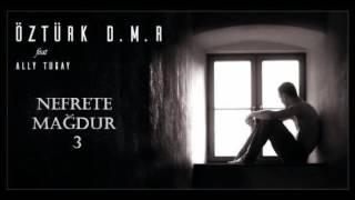 ÖztürK D.M.R - Nefrete Mağdur P3 (ft. Ally Tugay)