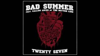 Bad Summer - Twenty Seven (feat. Callum Amies of The Bottom Line)