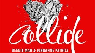 Beenie Man & Jordanne Patrice - Collide