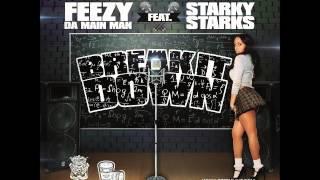 Feezy Da Main Man Ft. Starky Starks - Break It Down