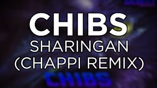 [Riddim] - CHIBS - Sharingan (ChaPPi Remix) [Abuse Zone Release]
