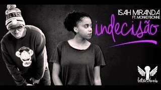 Isah Miranda - Indecisão Feat. MonkeyBonne [áudio]