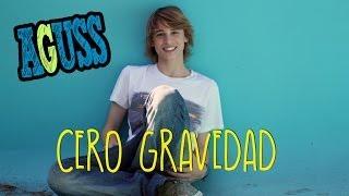 AGUSS - Cero Gravedad (Video Oficial)