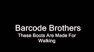 Barcode Brothers - These Boots Are Made For Walking