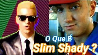 EMINEM : O QUE É SLIM SHADY ? | The Real Slim Shady 🔥🎤🎵