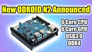 The ODROID N2 New Odroid SBC Announced!  Amlogic S922x USB 3.0 and DDR4