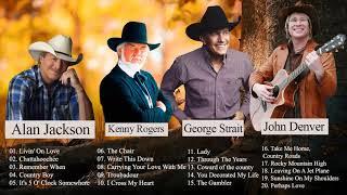 John Denver, Alan Jackson, George Strait Best Of   Best Country Songs Of All Time