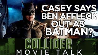 Casey Affleck Says Ben Affleck Out As Batman? - Collider Movie Talk