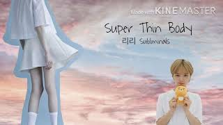 Super Thin Body || Subliminal