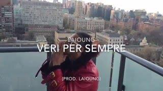 "LAIOUNG - VERI PER SEMPRE [Prod. Laioung] (""AVE CESARE"" ALBUM)"