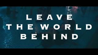 Leave The World Behind - Clip 3