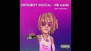 Swissboy Digital - Gucci Gang Remix (HB Gang)