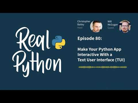 Make Your Python App Interactive With a Text User Interface (TUI) | Real Python Podcast #80