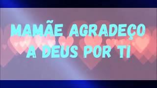 MAMÃE - Canção super linda especial para o Dia das Mães | Letra na descrição