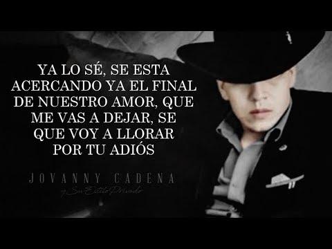 Te Voy A Olvidar de Jovanny Cadena Letra y Video