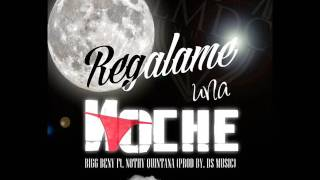 Bigg Beny Ft. Nothy Quintana - Regalame una noche (Prod by. DsMusic) LMDC